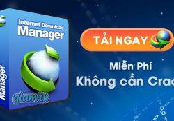 Download IDM Miễn Phí Không Cần Crack – Không Thủ Thuật